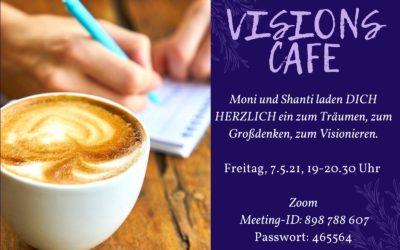 07.05.2021: Visions Café um 19 Uhr